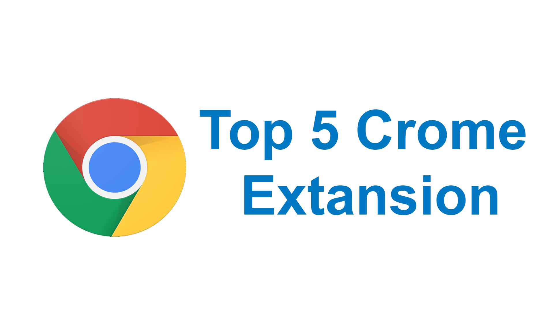 Top 5 Best Google Chrome Extensions for Every User
